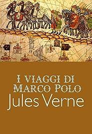 I viaggi di Marco Polo (Italian Edition)