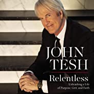 Relentless: Unleashing a Life of Purpose, Grit, and Faith