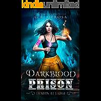Darkblood Prison: Demon At Large : Supernatural Prison Squad Series Book 3
