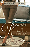 Renata and the Fall from Grace: Contemporary Christian Romance (The Gustafson Girls Sisters Series Book 2)
