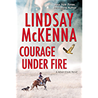 Courage Under Fire: A Riveting Novel of Romantic Suspense (Silver Creek Book 2)