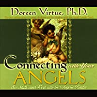Connecting with Your Angels: See, Talk, and Work with the Angelic Realm