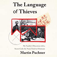 The Language of Thieves: My Family's Obsession with a Secret Code the Nazis Tried to Eliminate