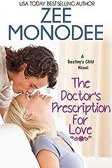 The Doctor's Prescription For Love (Destiny's Child Book 1) Kindle Edition
