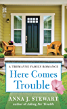 Here Comes Trouble (A Tremayne Family Romance Book 2)