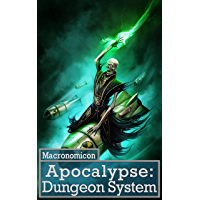 Apocalypse: Dungeon System (Systems of the Apocalypse Book 3)