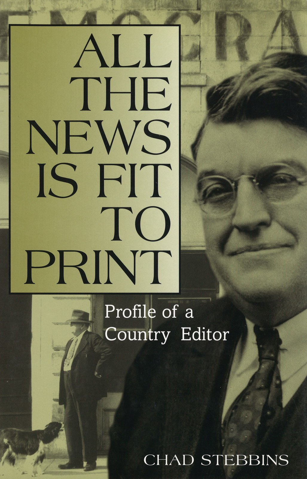 All the News Is Fit to Print: Profile of a Country Editor by Brand: University of Missouri
