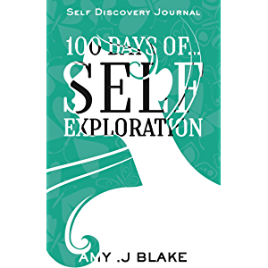 Self Discovery Journal: 100 Days Of Self Exploration: Questions And Prompts That Will Help You Gain Self Awareness In…