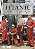 Titanic - The Mission [DVD]