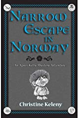Narrow Escape in Norway: An Agnes Kelly Mystery Adventure (Agnes Kelly Mystery Adventure Series Book 2) Kindle Edition