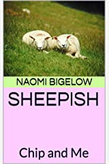 SHEEPISH: Chip and Me Kindle Edition