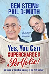 Yes, You Can Supercharge Your Portfolio!: Six Steps for Investing Success in the 21st Century Kindle Edition