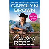 Cowboy Rebel: Includes a bonus short story (Longhorn Canyon Book 4)