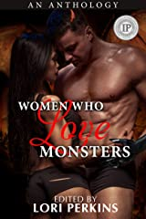 Women Who Love Monsters Kindle Edition