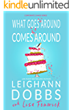 What Goes Around Comes Around (Corporate Chaos Series Book 3)
