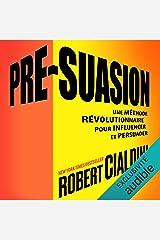 Pré-suasion: Une méthode révolutionnaire pour influencer et persuader Audible Audiobook