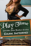 Play Time: Succubus/Futa Teachers Erotica