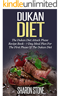Dukan Diet The Dukan Diet Attack Phase Recipe Book 7 Day Meal Plan For