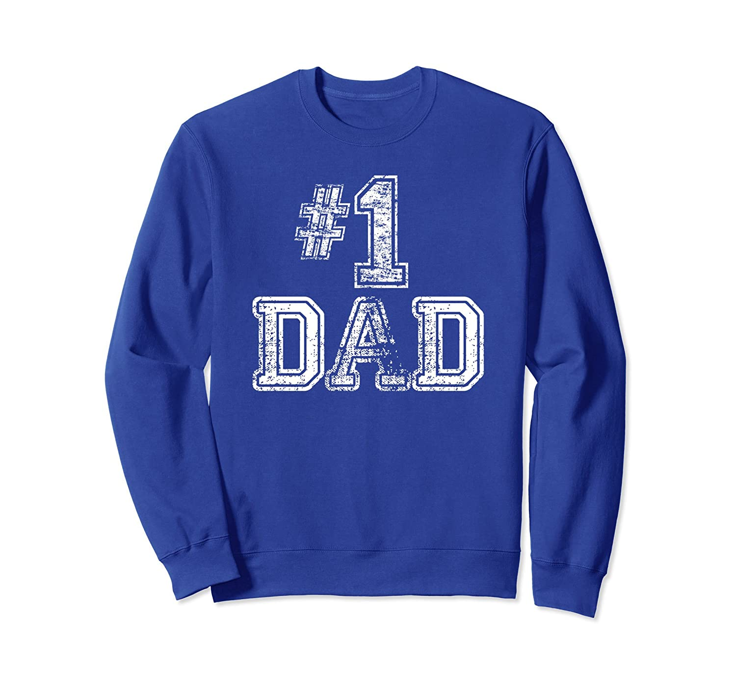 #1 Dad Sweatshirt - Number One Sports Jersey Style-ah my shirt one gift