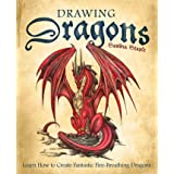 Drawing Dragons: Learn How to Create Fantastic Fire-Breathing Dragons (How to Draw Books)
