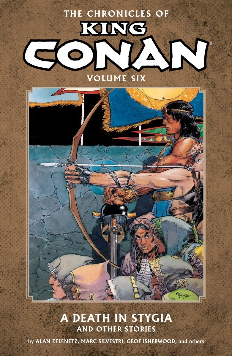 The Chronicles of King Conan Volume 6: A Death in Stygia and Other Stories by Dark Horse Comics
