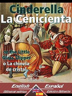 Cinderella - La Cenicienta: Bilingual parallel text - Textos bilingües en paralelo: English-