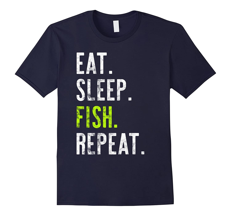 Eat Sleep Fish Repeat Distressed Tshirt Gift-Art