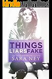 Things Liars Fake: Novella (#ThreeLittleLies Book 3)