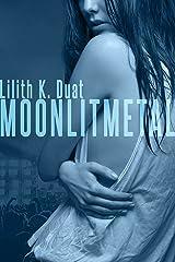 Moonlit Metal Kindle Edition