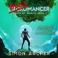 Best Necromancer: Forger of Worlds, Book 4