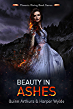 Beauty in Ashes (Phoenix Rising Book 7)