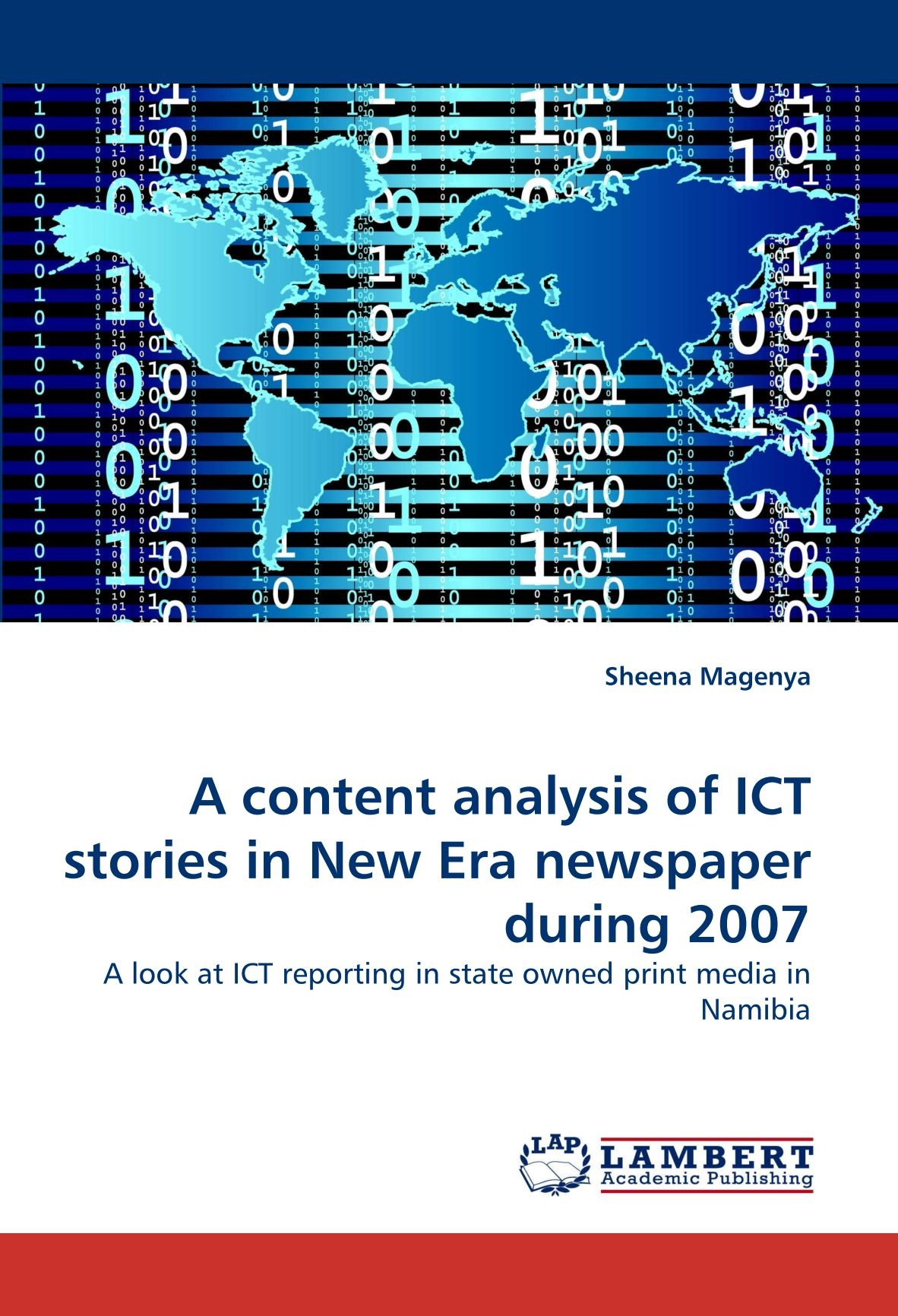 Read Online A content analysis of ICT stories in New Era newspaper during 2007: A look at ICT reporting in state owned print media in Namibia pdf epub