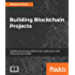 Building Blockchain Projects: Building decentralized Blockchain applications with Ethereum and Solidity