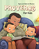 Proverbs for Kids: Biblical Wisdom for Children (Bible Chapters for Kids Book 9)