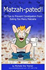 Matzah-pated! 10 Tips to Prevent Constipation from Eating Too Many Matzahs