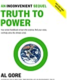 An Inconvenient Sequel: Truth to Power: Your Action Handbook to Learn the Science, Find Your Voice, and Help Solve the…