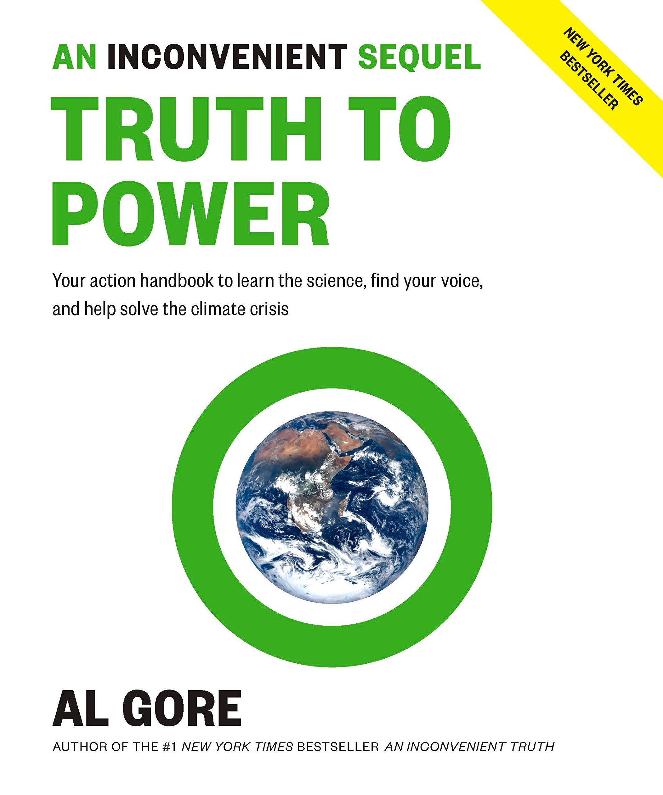 An Inconvenient Sequel: Truth to Power: Your Action Handbook to Learn the  Science, Find Your Voice, and Help Solve the Climate Crisis: Gore, Al:  0781349175573: Amazon.com: Books