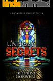 Unholy Secrets (A Dana Greer Mystery Series Book 1)
