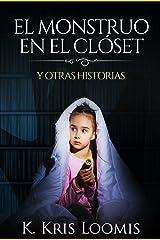 El monstruo en el clóset y otras historias (Spanish Edition) Kindle Edition