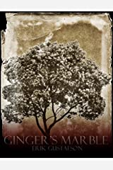 Ginger's Marble Kindle Edition