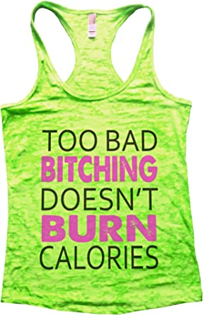 Too Bad Bitching Doesn/'t Burn Calories Fit//Gym Ladies Skinny Fit T-Shirt