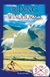 Riding Windhorses: A Journey into the Heart of Mongolian Shamanism