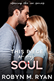 This Piece of My Soul: Tampa Suns Hockey (Clearing the Ice, the complete series Book 2)
