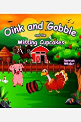 Oink and Gobble and the Missing Cupcakes (Oink and Gobble Series Book 3) Kindle Edition