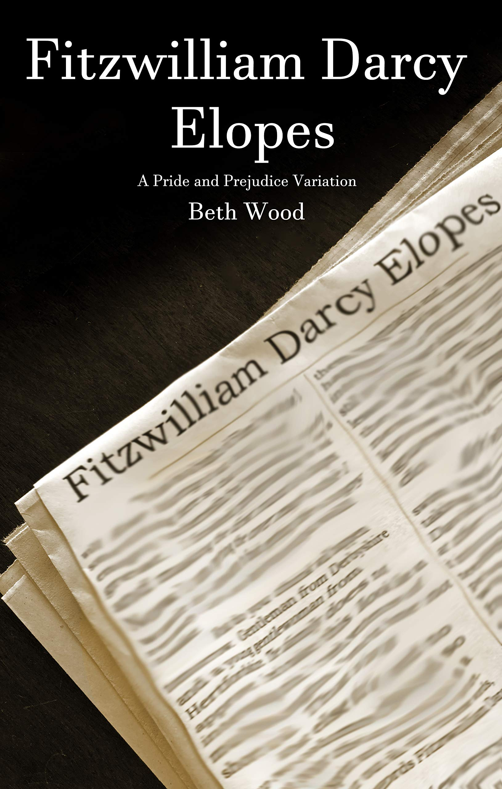 Fitzwilliam Darcy Elopes  A Pride And Prejudice Variation  English Edition