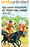 The Happy Hollisters at Pony Hill Farm: (Volume 11)