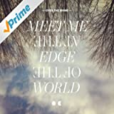Meet Me At The Edge Of The World