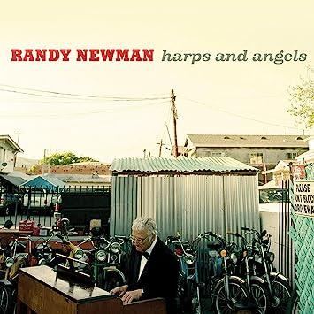 Randy Newmans Unique Defense Of >> Harps And Angels