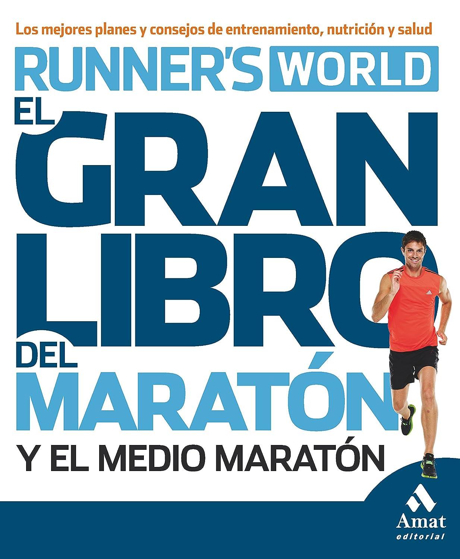 El gran libro del maratón y el medio maratón: Los mejores planes y ...