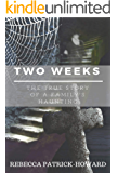 Two Weeks: A Haunted House Ghost Story: A True Haunting (True Hauntings Book 3)